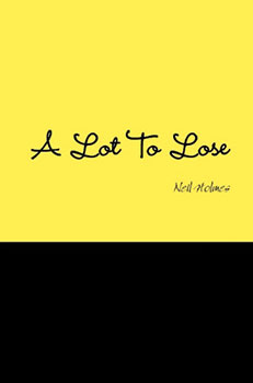 a lot to lose - neil holmes